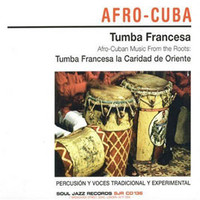 Tumba Francesa: Afro-cuban music from the root