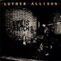 Allison, Luther: Life Is A Bitch
