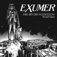Exumer: Fire Before Possession: The Lost Tapes