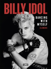 Idol, Billy : Dancing with Myself -Elämäni