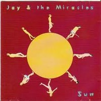 Jay & The Miracles: Sun