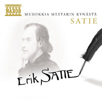 Satie, Erik: Musiikkia mestarin kynästä