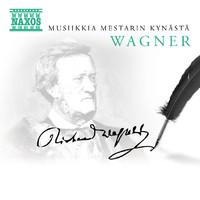 Wagner, Richard: Musiikkia mestarin kynästä