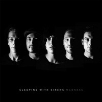 Sleeping With Sirens : Madness