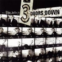 3 Doors Down: Better life