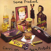 Sex Pistols: Some Product - Carri On Sex Pistols