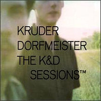 Kruder & Dorfmeister: K & D sessions