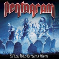 Pentagram : When the screams come