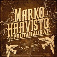 Haavisto, Marko & Poutahaukat: Outolintu