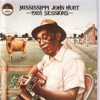 Hurt, Mississippi John: 1928 Sessions