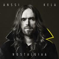 Kela, Anssi: Nostalgiaa