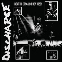Discharge: Live at the City Garden New Jersey