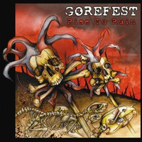 Gorefest: Rise to ruin