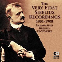 V/A: The very first Sibelius recordings 1901-1908