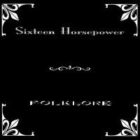 16 Horsepower: Folklore
