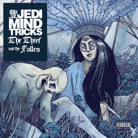 Jedi Mind Tricks: Thief & the Fallen