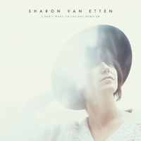 Van Etten, Sharon: I don't want to let you down