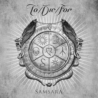 To Die For : Samsara