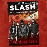 Slash : Live at the roxy 25.09.14