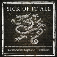 Sick Of It All: Hardcore Equals Freedom