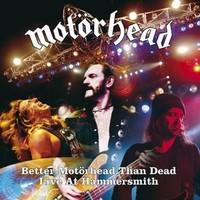 Motörhead: Better Motörhead Than Dead - Live At Hammersmith