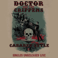 Doctor And The Crippens: Cabaret Style (Singles Unreleased Live)