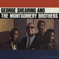 Shearing, George: George Shearing and The Montgomery Brothers