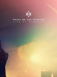 Bring Me The Horizon: Live at Wembley