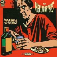 Hellacopters: Supershitty to the max