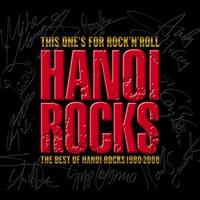 Hanoi Rocks: This one's for rock'n roll - the best of Hanoi Rocks 1980-2008