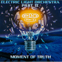 Electric Light Orchestra Part II: Moment Of Truth