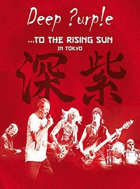 Deep Purple : ... to the rising sun (in Tokyo)