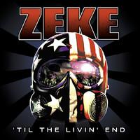 Zeke : Til the livin' end