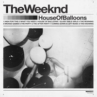 Weeknd: House of Balloons