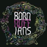 Born Ruffians: Ruff