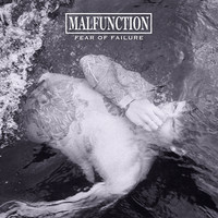 Malfunction: Fear Of Failure