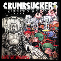 Crumbsuckers: Life of dreams