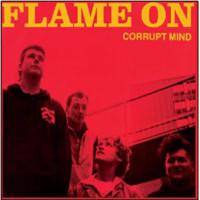 Flame On: Corrupt Mind
