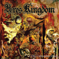 Ares Kingdom: Unburiable dead