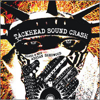 V/A : Tackhead sound crash: slash & mix Adrian Sherwood