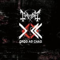 Mayhem : Ordo Ad Chao