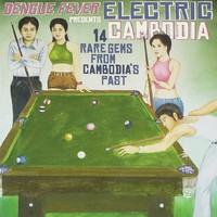 V/A: Dengue Fever Presents: Electric Cambodia