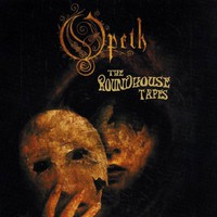 Opeth: Roundhouse Tapes