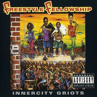 Freestyle Fellowship: Inner City Groits