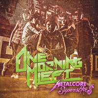 One Morning Left: Metalcore Superstars
