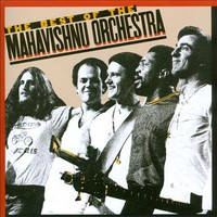 Mahavishnu Orchestra: The Best Of The Mahavishnu Orchestra
