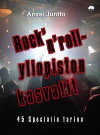 Juntto, Anssi: Rock'n'roll-yliopiston kasvatit