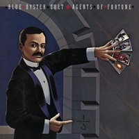 Blue Öyster Cult : Agents Of Fortune