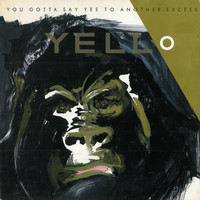 Yello: You Gotta Say Yes To Antother Excess