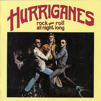 Hurriganes : Rock And Roll All Night Long